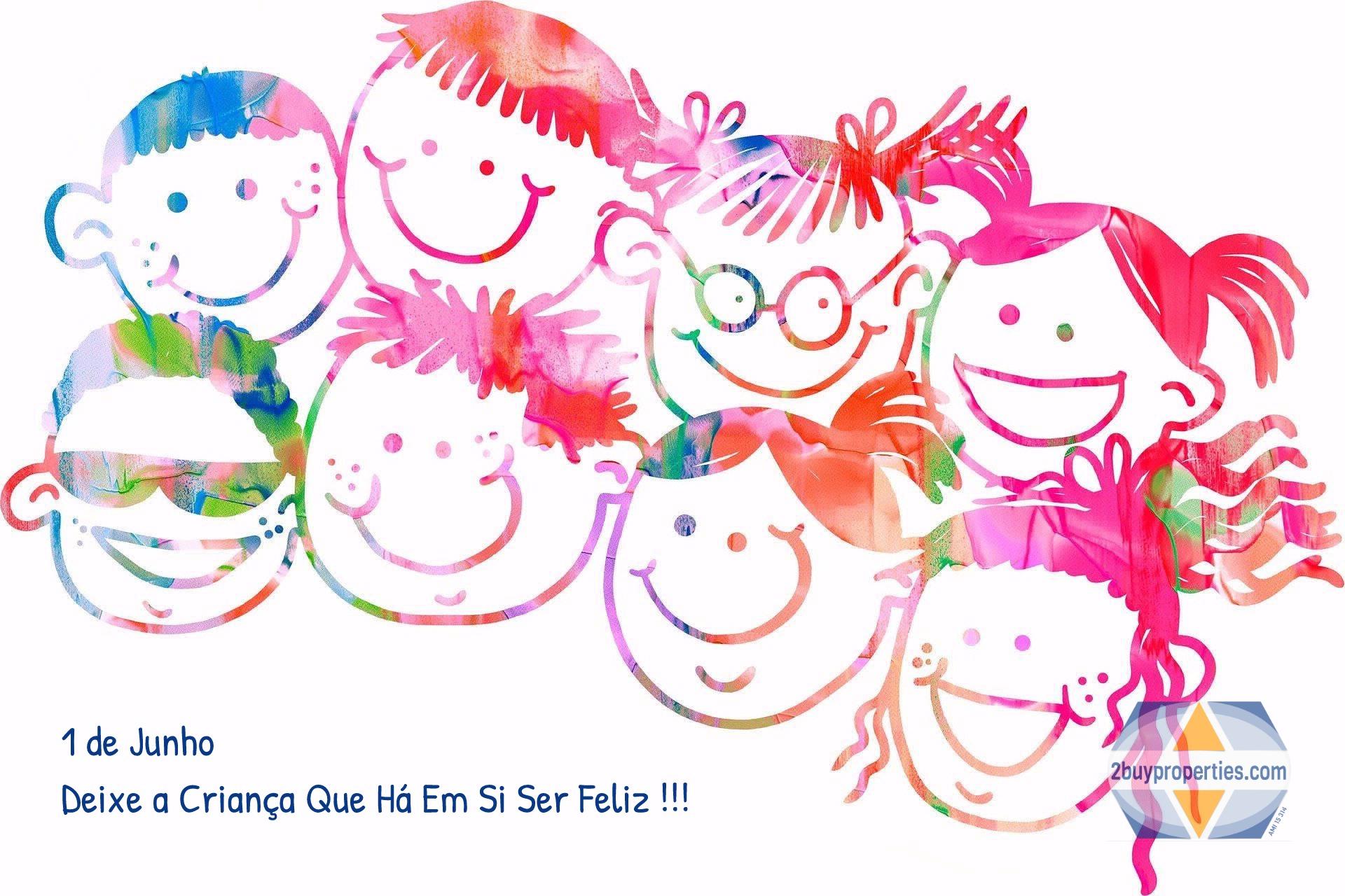 1 de Junho, Deixe A Criança Que Há Em Si Ser Feliz !!!